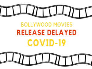 bollywood movies release delayed by the coronavirus